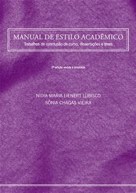 Manual de estilo acadêmico: trabalhos de conclusão de curso, dissertações e teses - 5ª edição