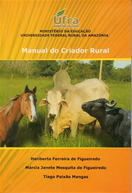 MANUAL DO CRIADOR RURAL: EQUINOS, BOVINOS E BUBALINOS