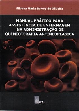 Manual prático para assistência de enfermagem na administração de quimioterapia antineoplástica