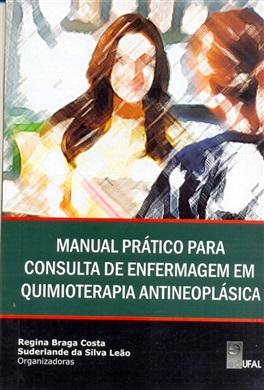Manual prático para consulta de enfermagem em quimioterapia antineoplástica