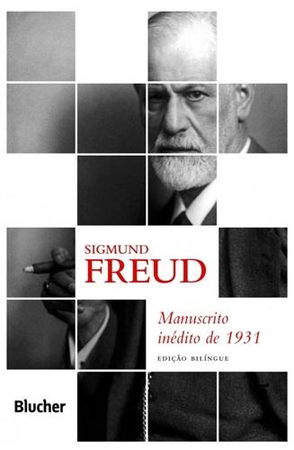 Freud - Manuscrito Inédito de 1931: Edição Bilíngue