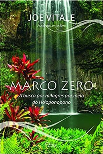 Marco zero: A busca por milagres por meio do Ho'oponopono