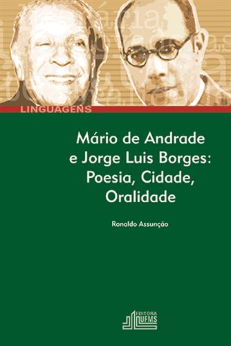 Mário de Andrade e Jorge Luis Borges: Poesia, Cidade, Oralidade