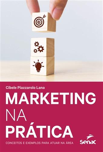 Marketing na prática: conceitos e exemplos para atuar na área