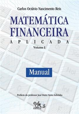 Matemática Financeira Aplicada vol. 1
