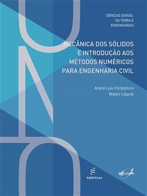 Mecânica dos sólidos e introdução aos métodos numéricos para Engenharia Civil