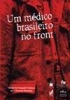 Médico Brasileiro no Front, Um