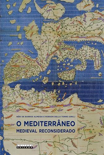 Mediterrâneo Medieval Reconsiderado, O