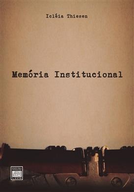 MEMÓRIA INSTITUCIONAL