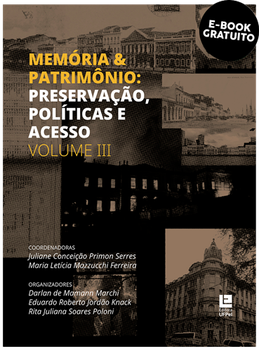 Memória & patrimônio: Preservação, políticas e acesso - Volume III (e-book)