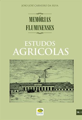 Estudos Agricolas - Memórias Fluminenses, vol. 3