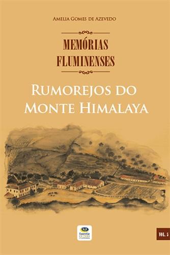 Rumorejos do Monte Himalaya - Memórias Fluminenses, vol. 5