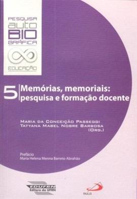 Memórias, memoriais: pesquisa e formação docente