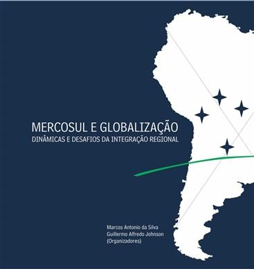 MERCOSUL E GLOBALIZAÇÃO: dinâmicas e desafios da integração regional