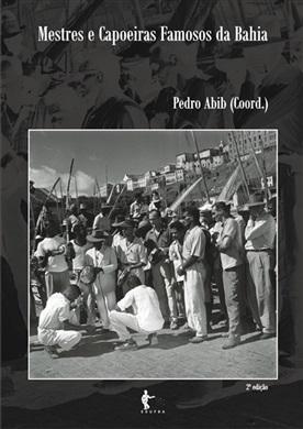 Mestres e capoeiras famosos da Bahia (2ª edição)