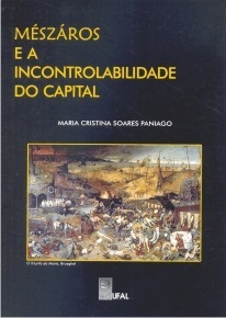 Mészáros e a incontrolabilidade do Capital