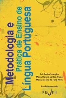 METODOLOGIA E PRÁTICA DE ENSINO DA LÍNGUA PORTUGUESA 4 ed.