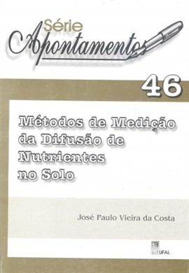 Métodos de Mediação da difusão do Nutrientes do Solo (Série Apontamentos nº 46)