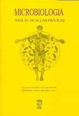 MICROBIOLOGIA: MANUAL DE AULAS PRÁTICAS (edição esgotada)