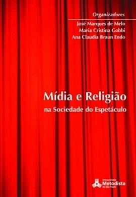 Mídia e Religião na Sociedade do Espetáculo