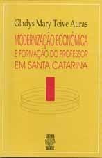 MODERNIZAÇÃO ECONÔMICA E FORMAÇÃO DO PROFESSOR EM SANTA CATARINA
