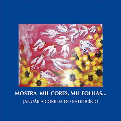 MOSTRA MIL CORES, MIL FOLHAS...