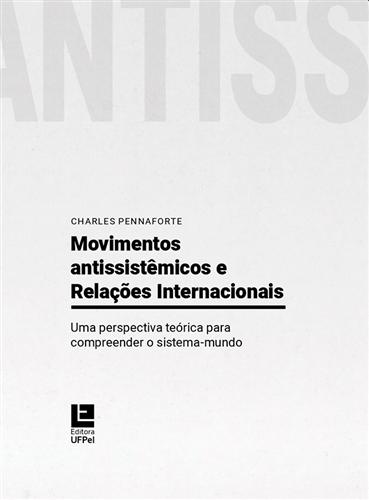 Movimentos antissistêmicos e relações internacionais: uma perspectiva teórica para compreender o sistema-mundo