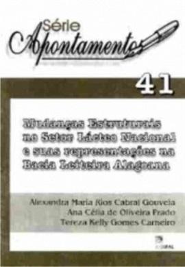 Mudanças Estruturais no Setor Lácteo Nacional e suas representações na Bacia Leiteira Alagoana (Série Apontamentos nº 41)