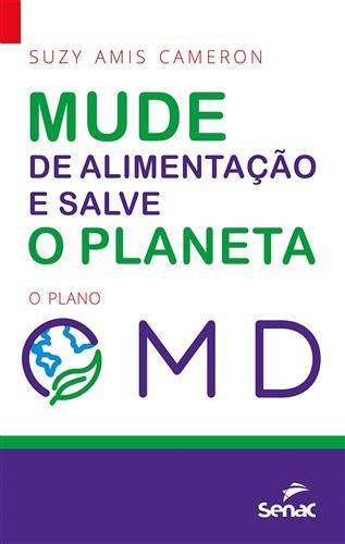 Mude sua alimentação e salve o planeta: o plano OMD