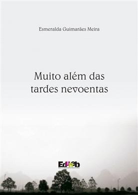 MUITO ALÉM DAS TARDES NEVOENTAS