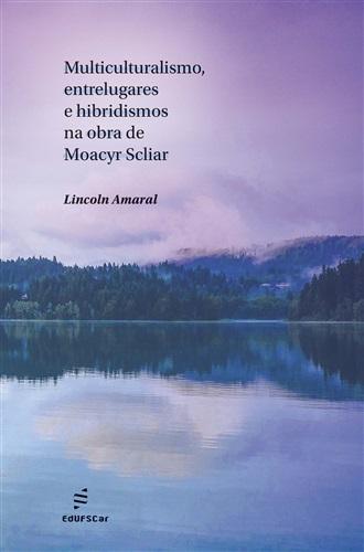 Multiculturalismo, entrelugares e hibridismos na obra de Moacyr Scilar