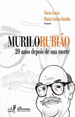Murilo Rubião: 20 anos depois de sua morte