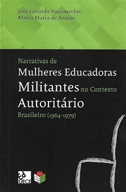 Narrativas de mulheres educadoras militantes no contexto autoritário brasileiro (1964-1979)