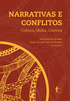 Narrativas e conflitos: cultura, mídia, cinema