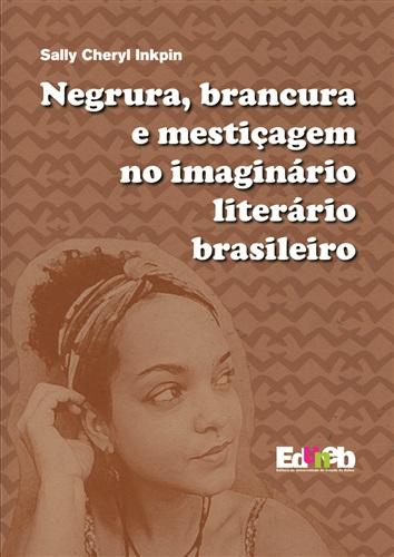 Negrura, brancura e mestiçagem no imaginário literário brasileiro