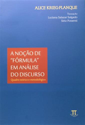 """A Noção de """"Fórmula"""" em Análise do Discurso: Quadro Teórico e Metodológico"""