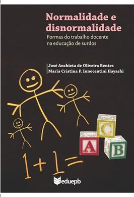 NORMALIDADE E DISNORMALIDADE - FORMAS DO TRABALHO DOCENTE NA EDUCAÇÃO DE SURDOS
