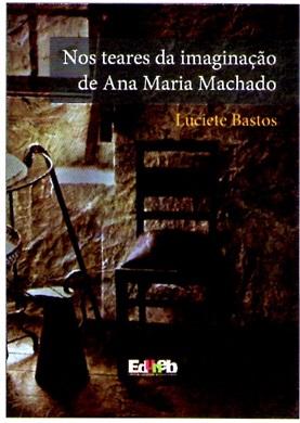 Nos teares da imaginação de Ana Maria Machado