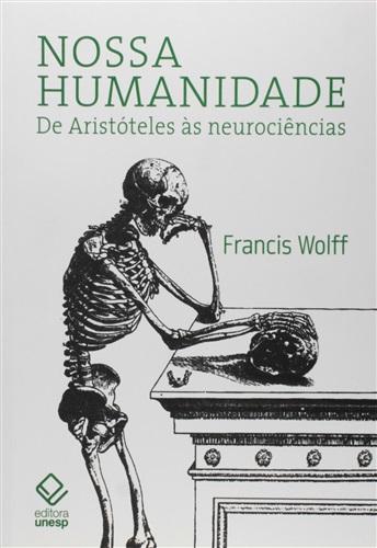 Nossa humanidade: de Aristóteles às Neurociências