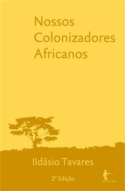 Nossos colonizadores africanos: presença e tradição negra na Bahia