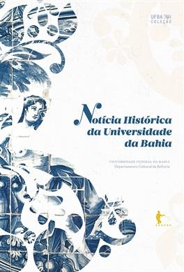 Notícia histórica da Universidade da Bahia