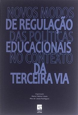 Novos modos de regulação das políticas educacionais no contexto da terceira via