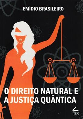 O Direito Natural e a Justiça Quântica