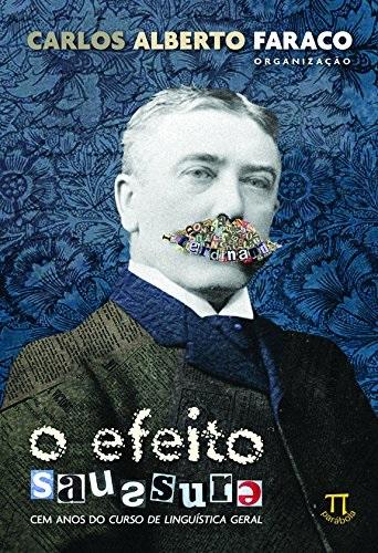 O Efeito Saussure: Cem Anos do Curso de Linguística Geral