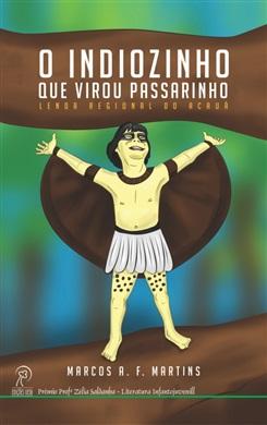 O indiozinho que virou passarinho - lenda regional do Acauã
