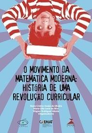 O Movimento da Matemática Moderna: história de uma revolução curricular