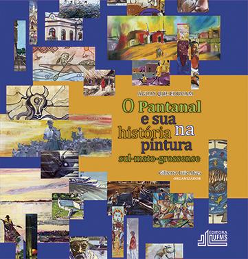 O Pantanal e Sua História na Pintura Sul-Mato-Grossense