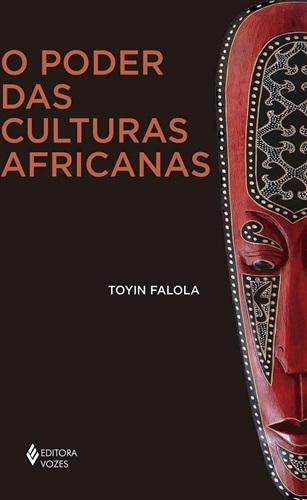 O Poder das culturas africanas