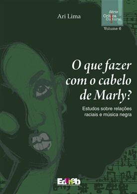 O QUE FAZER COM O CABELO DE MARLY?