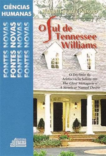 O sul de Tennessee Williams: O Declínio da Aristocracia Sulista em The Glass Menagerie e a Streetcar Named Desire